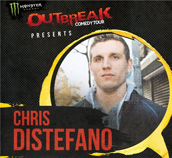 The Monster Energy Outbreak Tour Present Chris Distefano