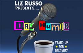 Liz Russo Presents: Dry Humor - Stand Up for Recovery